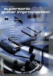 Supersonic Guitar Improvisation. Inkl. Play-Along CD