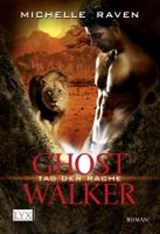 Ghostwalker 06. Tag der Rache | Michelle Raven |