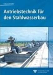 Antriebstechnik für den Stahlwasserbau