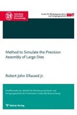 Method to Simulate the Precision Assembly of Large Dies | Robert John Ellwood |