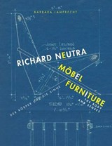 Richard Neutra. Möbel / Richard Neutra. Furniture | Barbara Lamprecht |