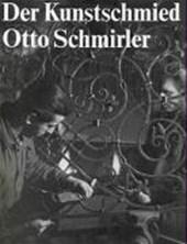 Der Kunstschmied Otto Schmirler
