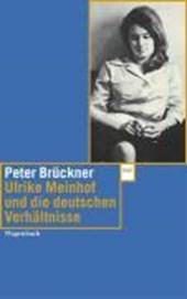 Ulrike Marie Meinhof und die deutschen Verhältnisse