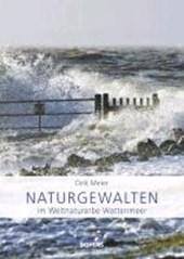 Naturgewalten im Weltnaturerbe Wattenmeer