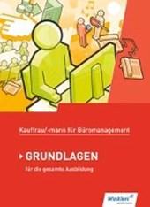 Kaufmann/Kauffrau Büromanagement Grundlagenband: Schülerband