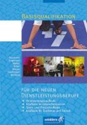 Basisqualifikation für die neuen Dienstleistungsberufe. Schülerbuch