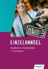 Einzelhandel - Verkäufer. 3. Ausbildungsjahr: Arbeitsbuch