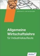 Industriekaufleute. Schülerband. Allgemeine Wirtschaftslehre