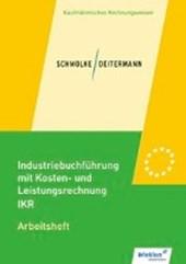 Industriebuchführung mit Kosten- und Leistungsrechnung - IKR. Arbeitsheft