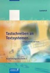 Tastschreiben an Textsystemen. Ausbildungabschnitt 1. Erarbeitung der Tastwege