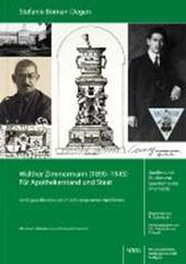 Walther Zimmermann (1890-1945). Für Apothekerstand und Staat