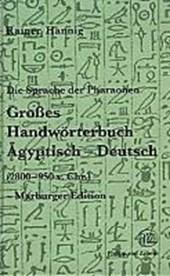 Großes Handwörterbuch Ägyptisch - Deutsch (2800 bis 950 v. Chr.)