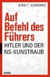 Schwarz, B: Auf Befehl des Führers