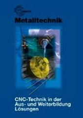CNC-Technik in der Aus- und Weiterbildung. Lösungen zu
