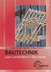 Bautechnik nach Lernfeldern - Zimmerer. Grundlagen, Formeln, Tabellen, Verbrauchswerte