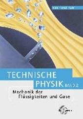 Mechanik der Flüssigkeiten und Gase. Technische Physik