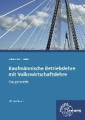 Kaufmännische Betriebslehre Hauptausgabe mit Volkswirtschaftslehre