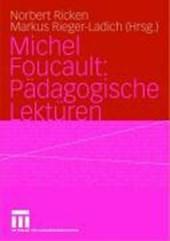 Michel Foucault: Pädagogische Lektüren
