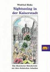 Sightseeing in der Kaiserstadt | Winfried Rinke |