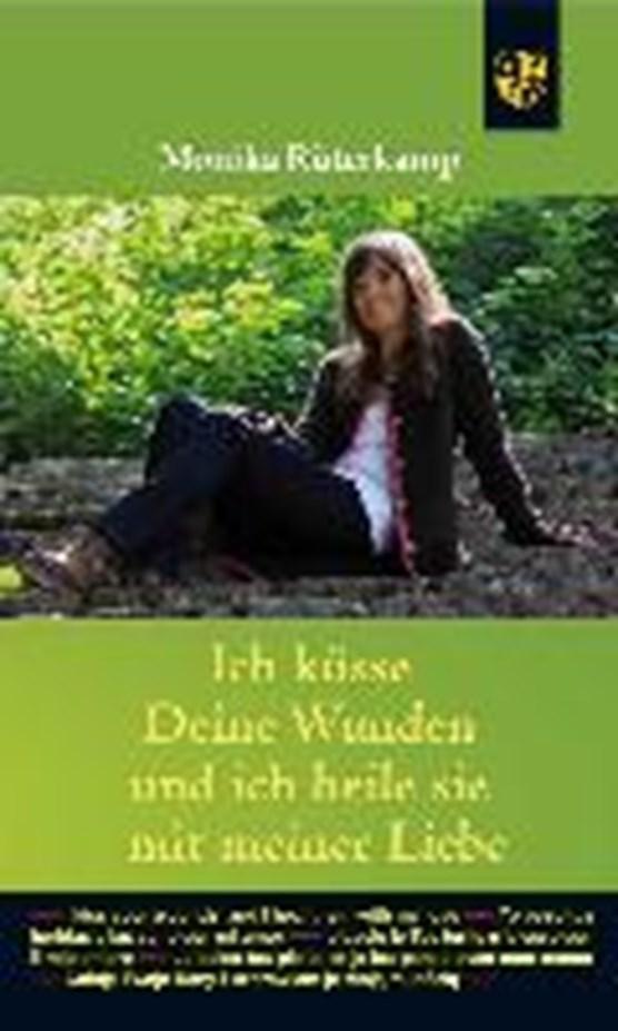 Rüterkamp, M: Ich küsse deine Wunden