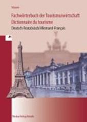 Fachwörterbuch der Tourismuswirtschaft / Dictionnaire du tourisme