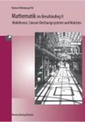 Mathematik im Berufskolleg 2. Wirtschaftliche Anwendung. Baden-Württemberg