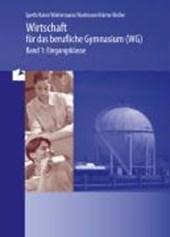 Volks- und Betriebswirtschaftslehre für das berufliche Gymnasium (WG) Bd.1. Baden-Württemberg