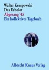 Das Echolot Abgesang '45 Ein kollektives Tagebuch
