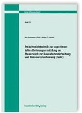 Freischneidetechnik zur Experimentellen Dehnungsermittlung an Mauerwerk zur Bausubstanzerhaltung und Ressourcenschonung (FreD). Abschlussbericht