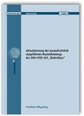 """Aktualisierung des bauaufsichtlich eingeführten Bauteilkatalogs der DIN 4109, Teil """"Skelettbau"""""""