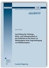 Ausrichtung der Heizungs-, Klima- und Lüftungstechnik an den Bedürfnissen der Nutzer im Wohnungsbau unter Zugrundelegung von Wohnkonzepten. Abschlussbericht