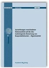 Auswirkungen verschiedener Elutionsmittel auf die ökotoxikologische Bewertung von Bauprodukteluaten - Algentoxizität. Abschlussbericht
