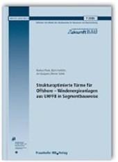 Strukturoptimierte Türme für Offshore - Windenergieanlagen aus UHFFB in Segmentbauweise. Abschlussbericht