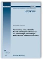 Untersuchung eines gedämmten Paneels mit integrierter Photovoltaik zur Verwendung in Pfosten-Riegel-Konstruktionen (Gedämmtes PV-Paneel). Abschlussbericht