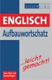 Englisch Aufbauwortschatz leicht gemacht!