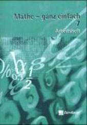 Mathe - ganz einfach 7. Arbeitsheft