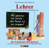 Lehrer. Ein fröhliches Wörterbuch