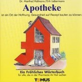 Apotheke. Ein fröhliches Wörterbuch