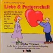 Liebe und Partnerschaft. Ein fröhliches Wörterbuch