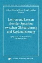Lehren und Lernen fremder Sprachen zwischen Globalisierung und Regionalisierung