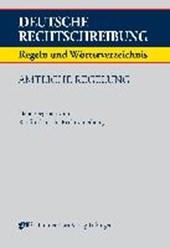 Deutsche Rechtschreibung. Regeln und Wörterverzeichnis. Amtliche Regelung