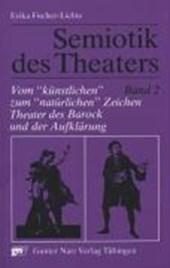 """Semiotik des Theaters 2. Vom """"künstlichen"""" zum """"natürlichen"""" Zeichen"""