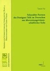 Sekundäre Formen des Foreigner Talk im Deutschen aus überSetzungswissenschaftlicher Sicht