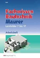 Fachwissen Bautechnik - Maurer. Arbeitsheft