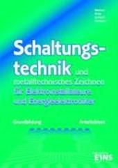 Schaltungstechnik und metalltechnisches Zeichnen für Elektroinstallateure und Energieelektroniker