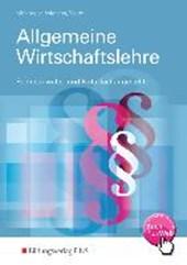 Allgemeine Wirtschaftslehre. Rechtsanwalts- und Notarfachangestellte. Lehr-/Fachbuch