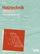 Holztechnik. Technische Mathematik. Grundstufe / BGJ. Schülerausgabe