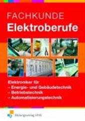 Fachkunde Elektroberufe. Grund- und Fachstufe. Gesamtband