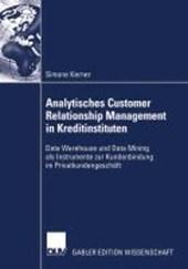 Analytisches Customer Relationship Management in Kreditinstituten