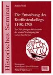 Die Entstehung des Kurfürstenkollegs 1198-1298